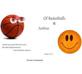 Of Basketballs& Justice